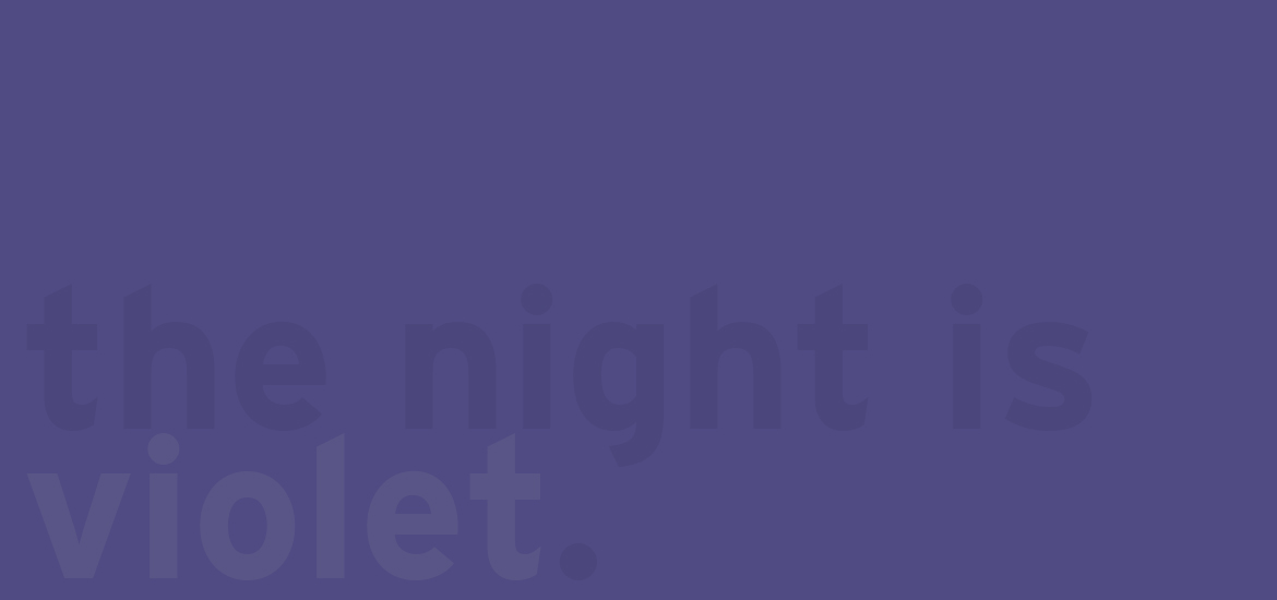 The night is violet